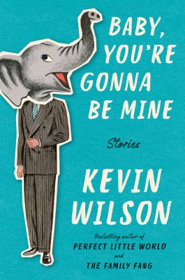 Baby, You're Gonna Be Mine by Kevin Wilson from HarperCollins Publishers LLC (US) in Family & Health category
