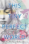 This Tiny Perfect World - text