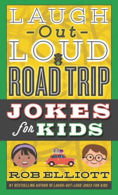 Laugh-Out-Loud Road Trip Jokes for Kids by Rob Elliott from HarperCollins Publishers LLC (US) in Teen Novel category