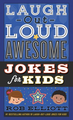 Laugh-Out-Loud Awesome Jokes for Kids by Rob Elliott from HarperCollins Publishers LLC (US) in Teen Novel category