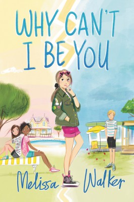 Why Can't I Be You by Melissa Walker from HarperCollins Publishers LLC (US) in Teen Novel category