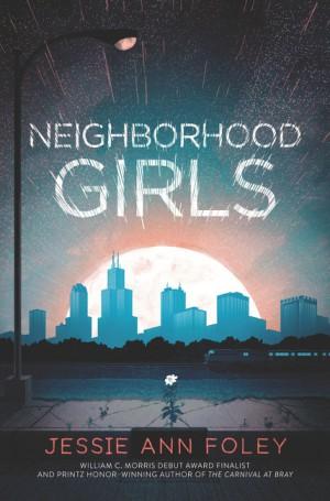 Neighborhood Girls by Jessie Ann Foley from HarperCollins Publishers LLC (US) in General Novel category