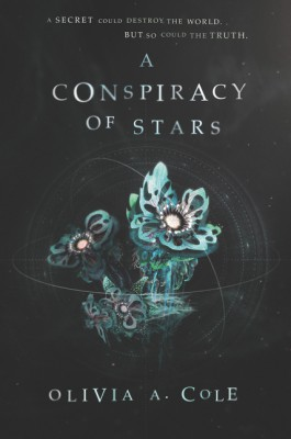 A Conspiracy of Stars by Olivia A. Cole from HarperCollins Publishers LLC (US) in General Novel category