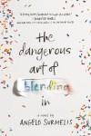 The Dangerous Art of Blending In - text