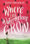 Where the Watermelons Grow by Cindy Baldwin from  in  category