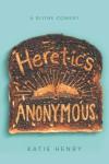 Heretics Anonymous - text