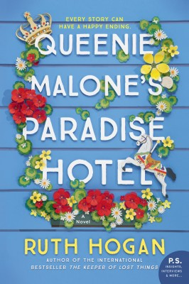 Queenie Malone's Paradise Hotel by Ruth Hogan from HarperCollins Publishers LLC (US) in General Novel category