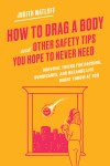 How to Drag a Body and Other Safety Tips You Hope to Never Need - text