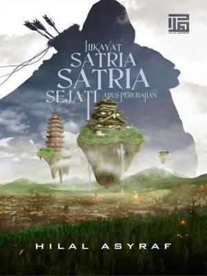 Hikayat Satria-Satria Sejati 2 - Arus Perubahan by Hilal Asyraf from HILAL ASYRAF RESOURCES in General Novel category