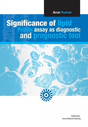 Significance of lipid profile assay as diagnostic and prognostic tool by Arun Kumar from iMedPub in Science category