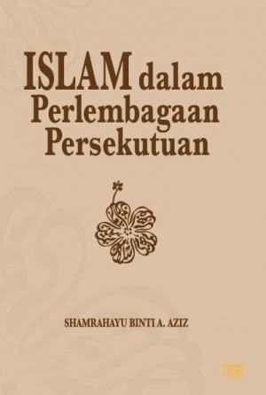 Islam dalam Perlembagaan Persekutuan by Shamrahayu binti A. Aziz from Institut Kefahaman Islam Malaysia in Islam category