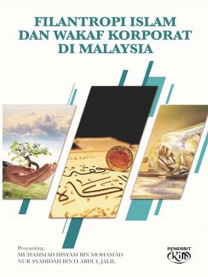 Filantropi Islam dan Wakaf di Malaysia by Muhammad Hisyam bin Mohamad & Nur Syahidah binti Abdul Jalil from Institut Kefahaman Islam Malaysia in Islam category