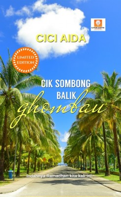 CIK SOMBONG BALIK GHOMBAU by Cici Aida from Ilham Santai Enterprise in Romance category