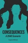 CONSEQUENCES: A 2040 Scenario - text