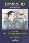 The Grand Life: THE GRAND JOURNEY BEGINS Part 1: Confessions of an Old School Hotelier - text