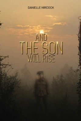 And The Son Will Rise by Danielle Hircock from Inspiring Publishers in Autobiography,Biography & Memoirs category