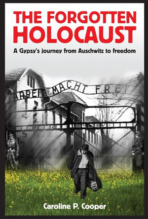 The Forgotten Holocaust: a Gypsy's Journey from Auschwitz to Freedom by Caroline P Cooper from Inspiring Publishers in General Novel category