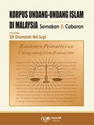 KORPUS UNDANG-UNDANG ISLAM DI MALAYSIA: SEMAKAN DAN CABARAN by Siti Shamsiah Md Supi from Institut Kefahaman Islam Malaysia in Law category