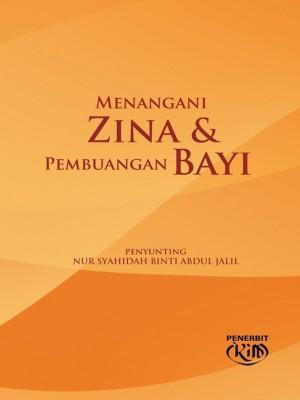 Menangani Zina & Pembuangan Bayi by Nur Syahidah Abdul Jalil from Institut Kefahaman Islam Malaysia in Islam category