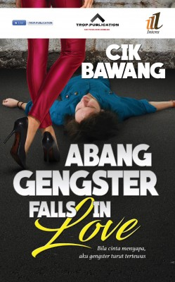 ABANG GENGSTER FALLS IN LOVE