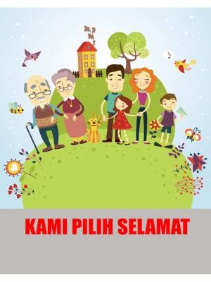 Kami Pilih Selamat by Bahagian Penerbitan Dasar Negara from Jabatan Penerangan Malaysia in General Academics category