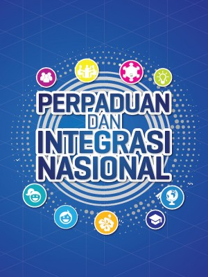 PERPADUAN DAN INTEGRASI NASIONAL 2016 by Bahagian Penerbitan Dasar Negara from Jabatan Penerangan Malaysia in General Academics category