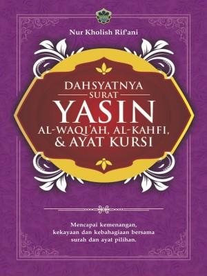 Dahsyatnya Surah Yasin, Al-Waqiah, Al-Kahfi dan Ayat Kursi by Nur Kholish Rif'Ani from Jahabersa & Co in Islam category