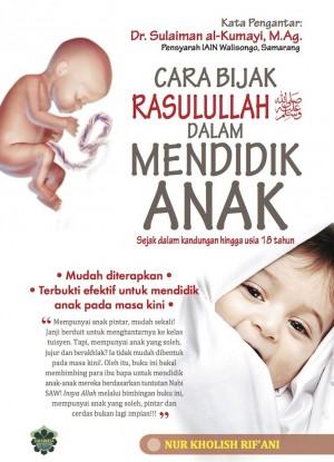 Cara Bijak Rasulullah Dalam Mendidik Anak by Nur Kholish Rif'Ani from Jahabersa & Co in Islam category