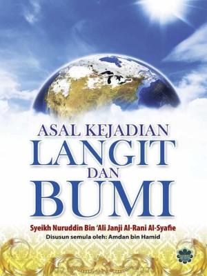Asal Kejadian Langit dan Bumi by Syeikh Nuruddin bin 'Ali Janji Al-Rani Al-Syafie from Jahabersa & Co in Islam category