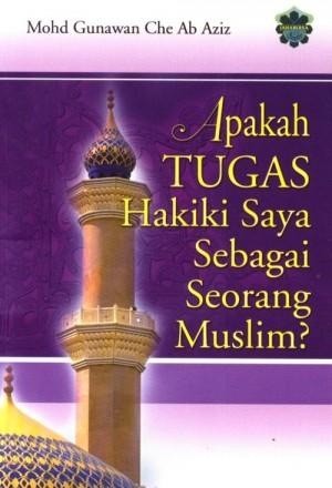 Apakah TUGAS Hakiki Saya Sebagai Seorang Muslim?