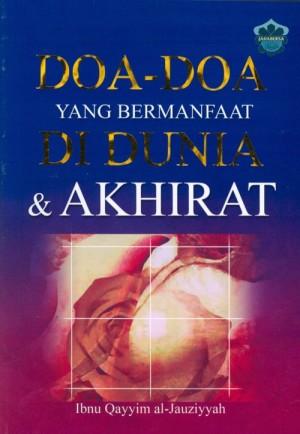Doa-Doa Yang Bermanfaat Di Dunia & Akhirat by Ibnu Qaiyim al-Jauziyyah from Jahabersa & Co in Islam category