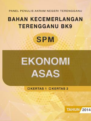 Bahan Kecemerlangan Terengganu BK9 SPM Ekonomi Asas by Panel Penulis AKRAM Negeri Terengganu from JPN TERENGGANU in School Exercise category