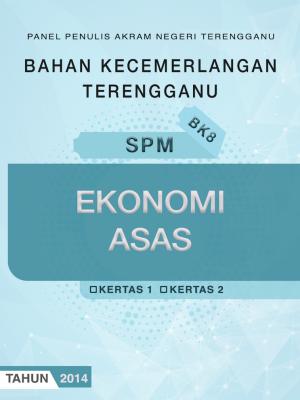 Bahan Kecemerlangan Terengganu BK8 SPM Ekonomi Asas by Panel Penulis AKRAM Negeri Terengganu from JPN TERENGGANU in School Exercise category