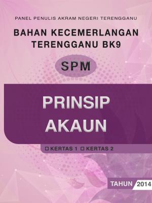 Bahan Kecemerlangan Terengganu BK9 SPM Prinsip Perakaunan by Panel Penulis AKRAM Negeri Terengganu from JPN TERENGGANU in School Exercise category
