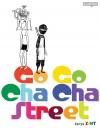 GO GO CHA CHA STREET - text