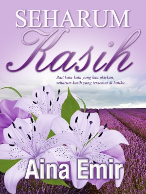 Seharum Kasih (Bahagian 1) by Aina Emir from Aina Emir in Romance category