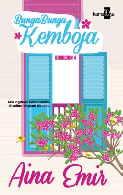 Bunga-bunga Kemboja (Bahagian 4) by Aina Emir from Aina Emir in Romance category