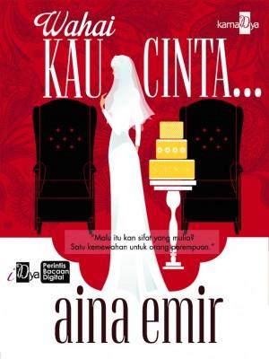 Wahai Kau Cinta... by Aina Emir from Aina Emir in Romance category