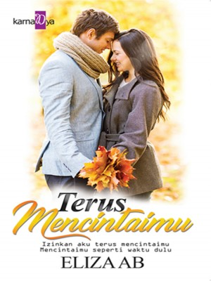 Terus Mencintaimu by Eliza AB from KarnaDya Publishing Sdn Bhd in Romance category