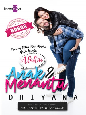 Alahai Anak dan Menantu by Dhiyana from KarnaDya Publishing Sdn Bhd in Romance category