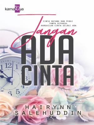 Jangan Ada Cinta by Hairynn Salehuddin from KarnaDya Publishing Sdn Bhd in Romance category