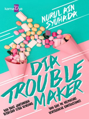 Dia Troublemaker by Nurul Ain Syuhada from KarnaDya Publishing Sdn Bhd in Romance category