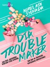 Dia Troublemaker by Nurul Ain Syuhada from  in  category