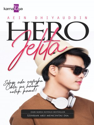 Hero Jelita by Aein Dhiyauddin from KarnaDya Publishing Sdn Bhd in Romance category