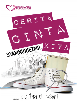 Cerita Cinta Kita by Syamnuriezmil from Kaseh Aries Publication Sdn Bhd in Romance category