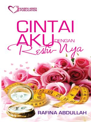 Cintai Aku Dengan Restunya by Rafina Abdullah from Kaseh Aries Publication Sdn Bhd in Romance category