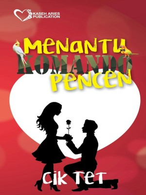 Menantu Komando Pencen by Cik Tet from Kaseh Aries Publication Sdn Bhd in Romance category