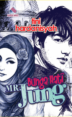 Bunga Hati Mr Jung by Tini Hardanisyah from Kaseh Aries Publication Sdn Bhd in Romance category