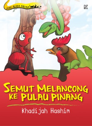 Semut Melancong ke Pulau Pinang by Khadijah Hashim from K PUBLISHING SDN BHD in Children category