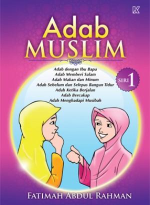 Adab Muslim Siri 1 by Fatimah Abdul Rahman from K PUBLISHING SDN BHD in Children category
